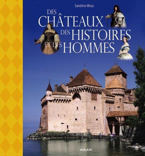 Des châteaux, des histoires et des hommes