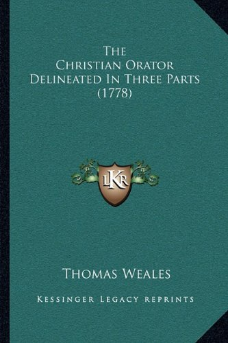 The Christian Orator Delineated in Three Parts (1778)