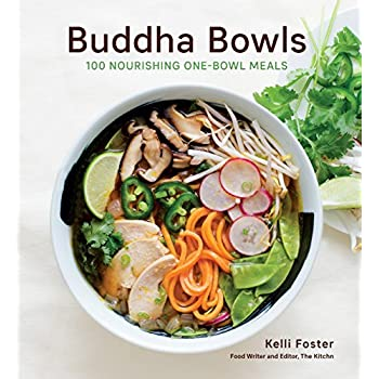 Buddha Bowls : 100 Nourishing One-Bowl Meals