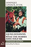 Equine Osteopathy: What the Horses Have Told Me...