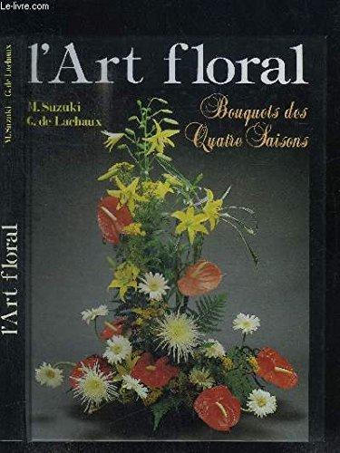 L'art floral Bouquets des Quatre Saisons