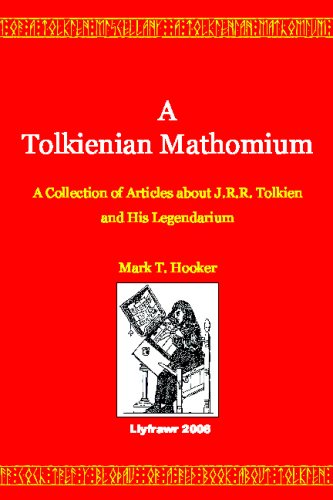 a-tolkienian-mathomium-a-collection-of-articles-on-jrr-tolkien-and-his-legendarium-the-lord-of-the-r