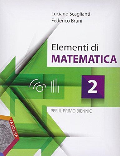 Elementi di matematica. Per i Licei e gli Ist. magistrali. Con e-book. Con espansione online: 2