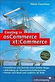 Einstieg in osCommerce/xt:Commerce: E-Commerce mit Open Source. Integration in TYPO3 und PHP-Nuke sowie Warenwirtschaftssysteme (z. B. CAO Faktura) (Galileo Computing)