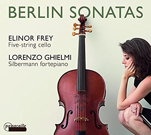 Sonates Berlinoises pour violoncelle à 5 cordes et piano forte. Frey, Ghielmi.