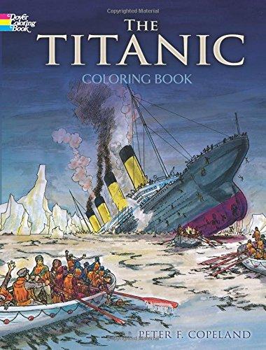 Titanic Coloring Book (Dover History Coloring Book) por P.F. Copeland