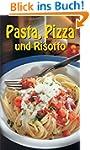 Pasta, Pizza und Risotto: Delikate Pa...