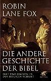 Die andere Geschichte der Bibel: Fakt und Fiktion in der Heiligen Schrift (German Edition)