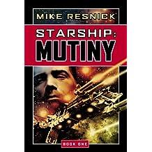 Starship: Mutiny: Mutiny Bk. 1
