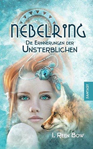 Buchseite und Rezensionen zu 'Nebelring - Die Erinnerungen der Unsterblichen' von I. Reen Bow