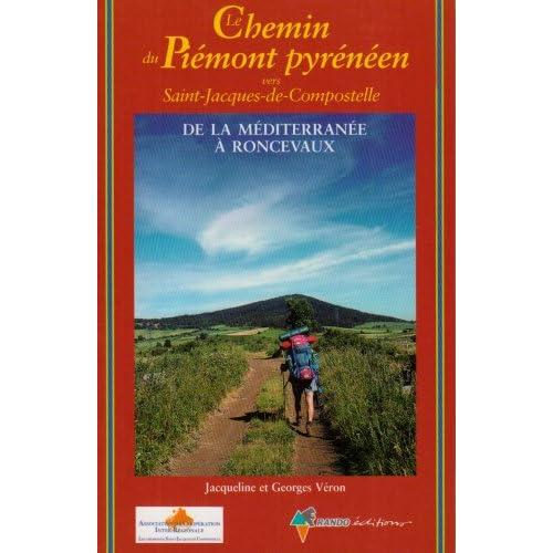 Le chemin du Piémont pyrénéen vers Saint-Jacques-de-Compostelle : Guide pratique du pèlerin