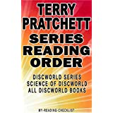 TERRY PRATCHETT: SERIES READING ORDER: MY READING CHECKLIST: DISCWORLD SERIES, THE SCIENCE OF DISCWORLD SERIES, TERRY PRATCHETT'S OTHER BOOKS BASED ON DISCWORLD (English Edition)