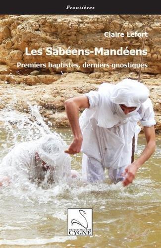 Les sabéens-Mandéens : Premiers baptistes, derniers gnostiques