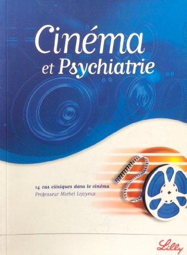 Cinema et psychiatrie, 14 cas cliniques dans le cinéma