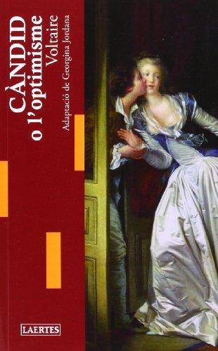 Càndid o l'optimisme (Lectures i Itineraris) por Voltaire