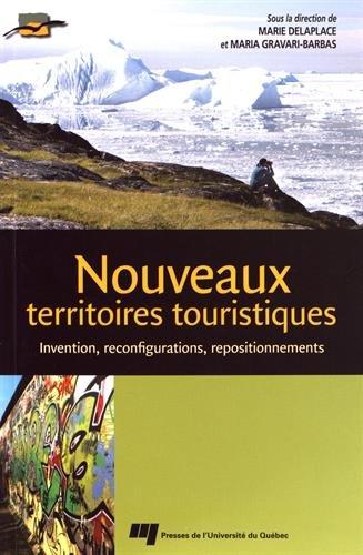 Nouveaux territoires touristiques : Invention, reconfigurations, repositionnements