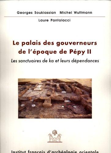 Le palais des gouverneurs de l'poque de Ppy 2 : Les sanctuaires de ka et leurs dpendances : Balat, 6