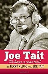 Joe Tait: It's Been a Real Ball: Stories from a Hall-of-Fame Sports Broadcasting Career 1st Edition by Pluto, Terry (2011) Paperback