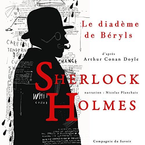 Le diadème de béryls: Les enquêtes de Sherlock Holmes et du Dr Watson par Arthur Conan Doyle