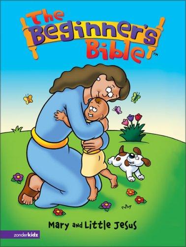 Mary and Little Jesus (Beginner's Bible (Zonderkidz))