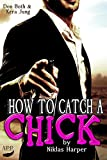 How to catch a chick - by Niklas Harper