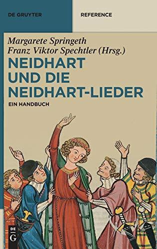 Neidhart und die Neidhart-Lieder: Ein Handbuch (De Gruyter Reference)