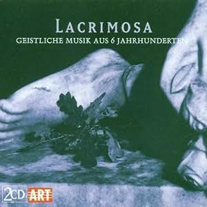 Lacrimosa (Geistliche Musik aus 6 Jahrhunderten)
