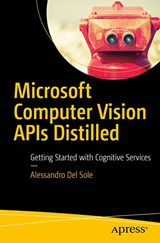 Microsoft Computer Vision APIs Distilled: Getting Started with Cognitive Services (English Edition)