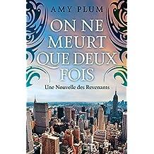 On Ne Meurt Que Deux Fois (Revenants t. 5) (French Edition)