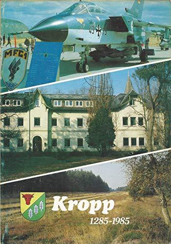 Kropp 1285-1985. Vom Kirchdorf am Ochsenweg zum Unterzentrum der Geest zwischen Schleswig und Rendsburg