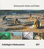 Archäologie in Niedersachsen Band 20: Schwerpunkt: Suchen und Finden