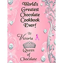 World's Greatest Chocolate Cookbook Ever! (English Edition)