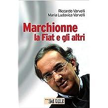 Marchionne - La fiat e gi altri (Mondo economico)