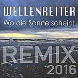 Wo die Sonne scheint (Remix 2016)