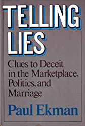 Telling Lies: Clues to Deceit in the Marketplace, Politics, and Marriage by Paul Ekman (1985-02-23)