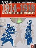 1914-1918 La Premiere Guerre mondiale (+1 DVD et 8 reproductions d'époque)