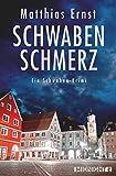 Schwabenschmerz: Ein Schwaben-Krimi (Ein Inge-Vill-Krimi 4) von Matthias Ernst