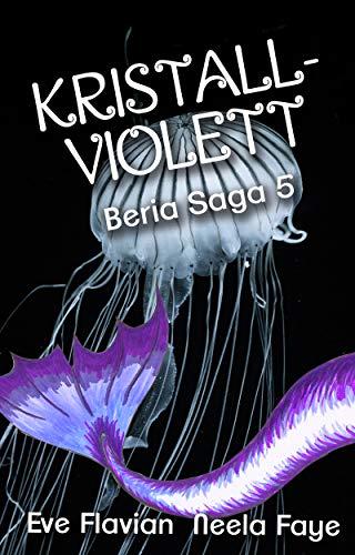 Kristallviolett (Beria Saga 5)