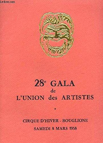 XXVIIIe GALA DE L'UNION DES ARTISTES - - CIRQUE D'HIVER - BOUGLIONE - SAMEDI 8 MARS 1958.