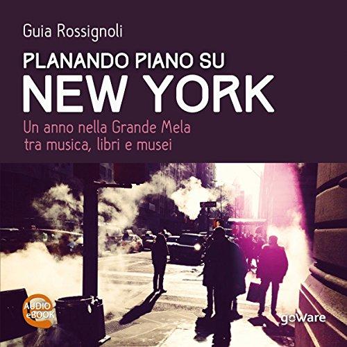 Planando piano su New York   Guia Rossignoli