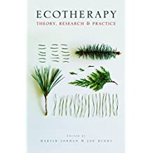 Ecotherapy: Theory, Research and Practice