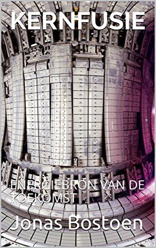 Kernfusie: Energiebron van de toekomst (Dutch Edition) por Jonas  Bostoen