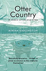 Otter Country: In Search of the Wild Otter by Miriam Darlington (2013-05-02)