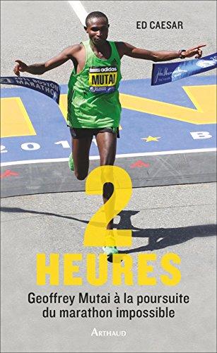 Deux heures : Avec Geoffrey Mutai à la poursuite du marathon impossible