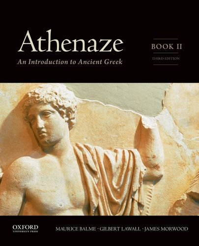 Athenaze, Book II: An Introduction to Ancient Greek: Written by Maurice Balme, 2015 Edition, (3rd Edition) Publisher: OUP USA [Paperback]