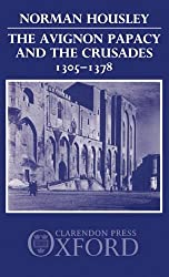The Avignon Papacy and the Crusades, 1305-1378 by Norman Housley (1986-09-11)