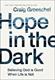 #5: Hope in the Dark: Believing God Is Good When Life Is Not
