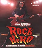 From Zero to Rock Hero: A Crash Course in Playing Rock Guitar by Owen Edwards