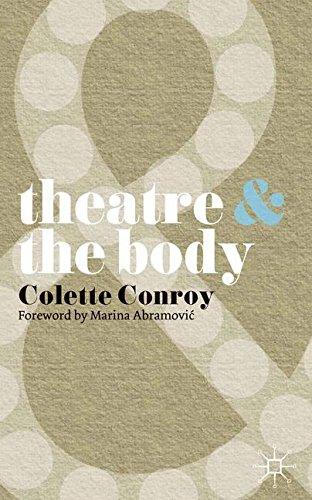 Theatre and The Body por Colette Conroy