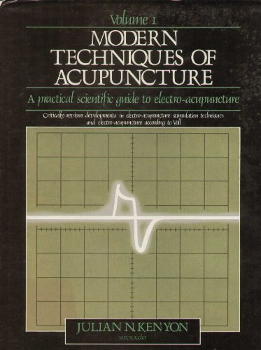 Modern Techniques of Acupuncture: A practical scientific guide to electro-acupuncture Second Impression edition by Kenyon, Julian (1984) Hardcover